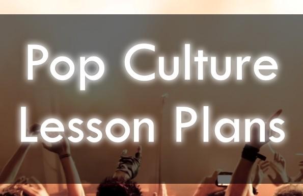 Pop Culture Lesson Plans