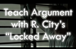 Teach Rhetorical Analysis With R. City's Locked Away