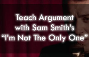 Teaching Rhetoric With Sam Smith's I'm Not The Only One