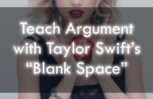Teaching Rhetoric With Taylor Swift's Blank Space
