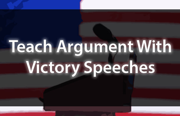 Teach Argument With Victory Speeches
