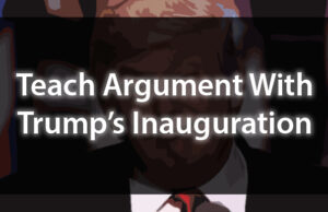 Teach Argument With Trump's Inaugural Address
