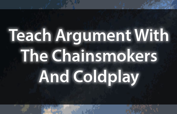 Teach Argument With The Chainsmokers & Coldplay