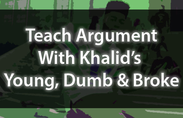 Teach Argument With Khalid's Young, Dumb & Broke