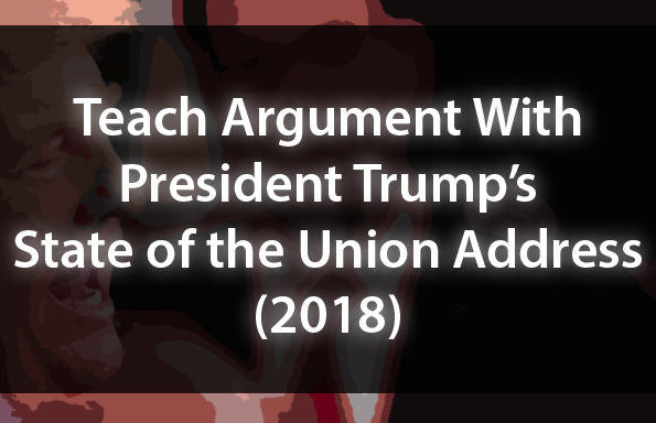 Teach Argument With Trump's State of the Union Address