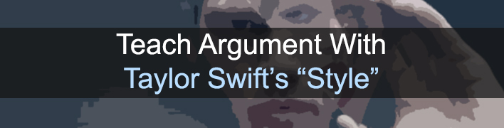 Teach Argument Writing With Taylor Swift