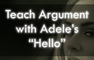 Teach Argument With Adele's Hello