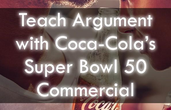 Coke's Super Bowl 50 Commercial Lesson Plans