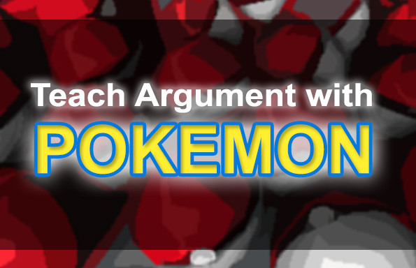 Teach Argument With Pokemon Go