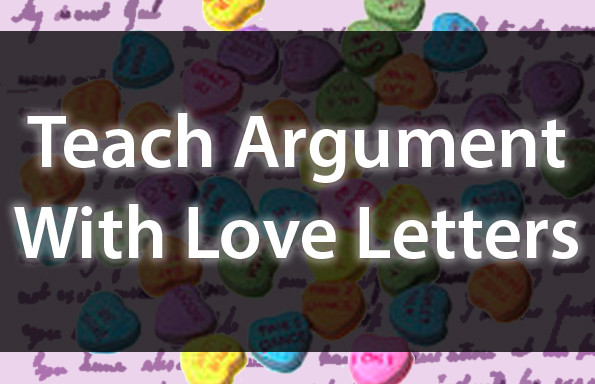 Teach Argument With Love Letters