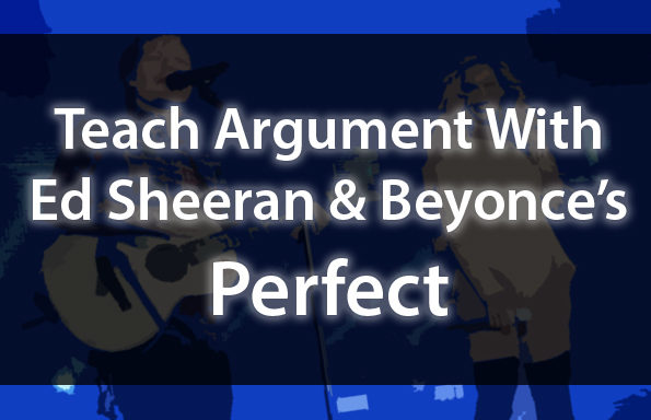 "Teach Argument With Ed Sheeran's ""Perfect"""