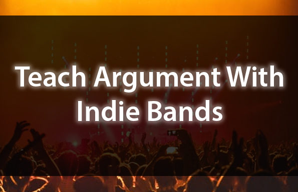Teach Argument With Indie Bands