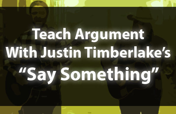 "Teach Argument With Justin Timberlake's ""Say Something"""