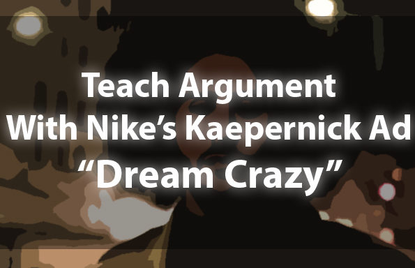 Teach Argument With Nike's Kaepernick Commercial