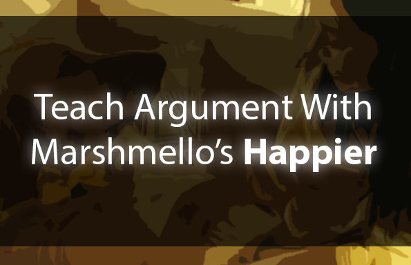 "Teach Argument With Marshmello's ""Happier"""