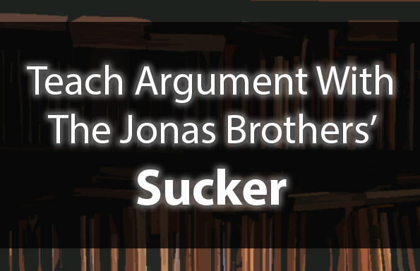 Teach Argument With The Jonas Brothers