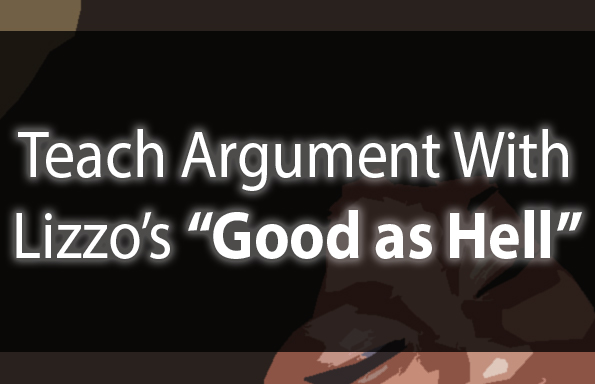 "Teach Argument With Lizzo's ""Good As Hell"""
