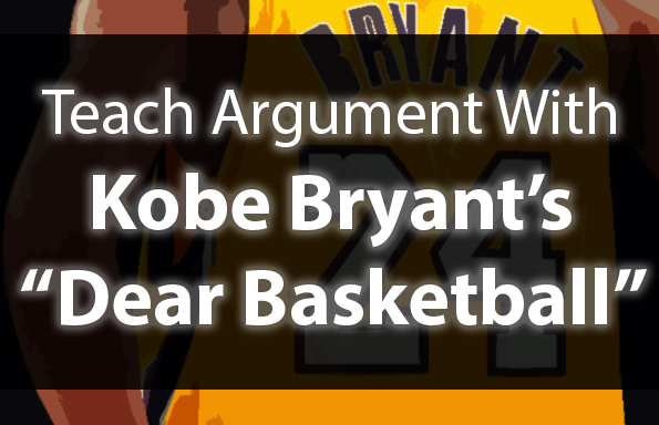 "Teach Argument with Kobe Bryant's ""Dear Basketball"""