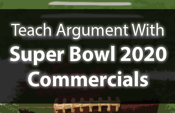 Teach Argument with Super Bowl 2020 Commercials!