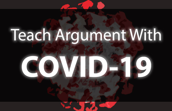 Teach Argument with COVID-19 Rhetoric