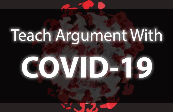 Teach Argument with COVID-19 Rhetoric