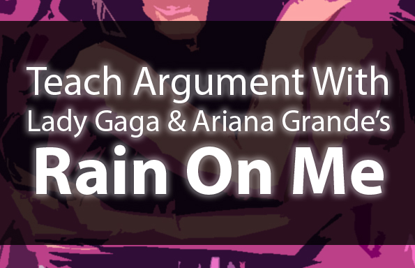 "Teach Argument With Lady Gaga's ""Rain On Me"""