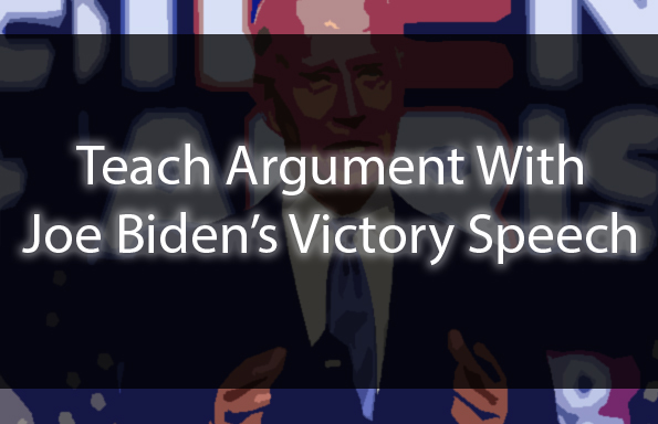 Teach Argument with Joe Biden's Victory Speech