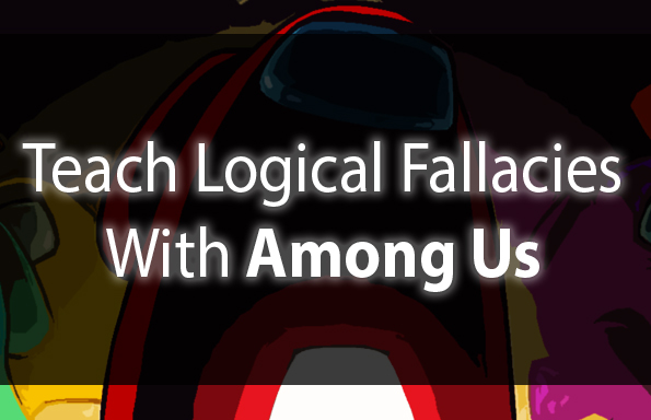 Teach Logical Fallacies With Among Us